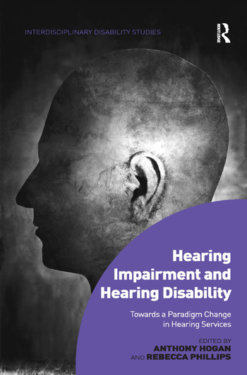 Hearing Impairment and Hearing Disability Towards a Paradigm Change in Hearing Services book cover