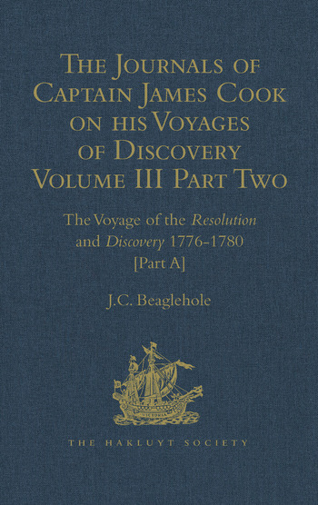 The Journals of Captain James Cook on his Voyages of Discovery Volume III, Part 2: The Voyage of the Resolution and Discovery 1776-1780 book cover