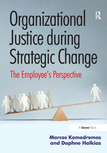 Organizational Justice during Strategic Change The Employee's Perspective book cover