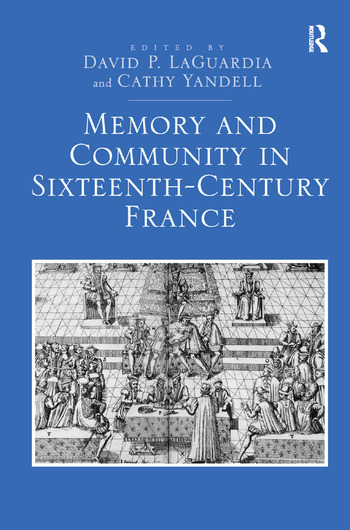 Memory and Community in Sixteenth-Century France book cover