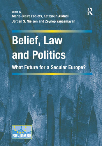Belief, Law and Politics What Future for a Secular Europe? book cover