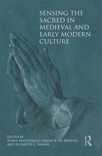 Sensing the Sacred in Medieval and Early Modern Culture book cover