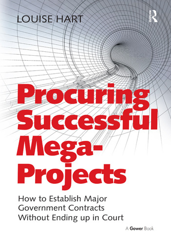 Procuring Successful Mega-Projects How to Establish Major Government Contracts Without Ending up in Court book cover