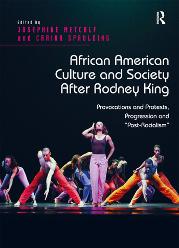African American Culture and Society After Rodney King Provocations and Protests, Progression and 'Post-Racialism' book cover