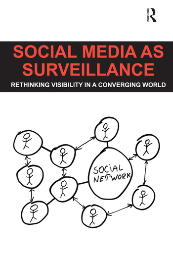 Social Media as Surveillance Rethinking Visibility in a Converging World book cover