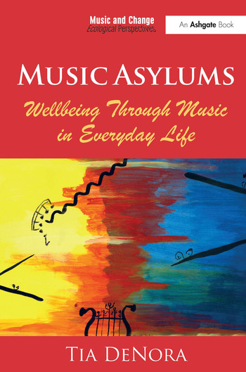 Music Asylums: Wellbeing Through Music in Everyday Life book cover