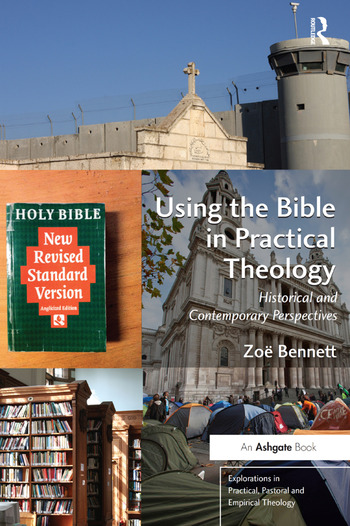Using the Bible in Practical Theology Historical and Contemporary Perspectives book cover