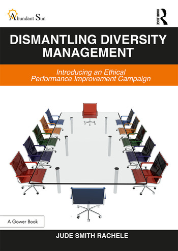 Dismantling Diversity Management Introducing an Ethical Performance Improvement Campaign book cover