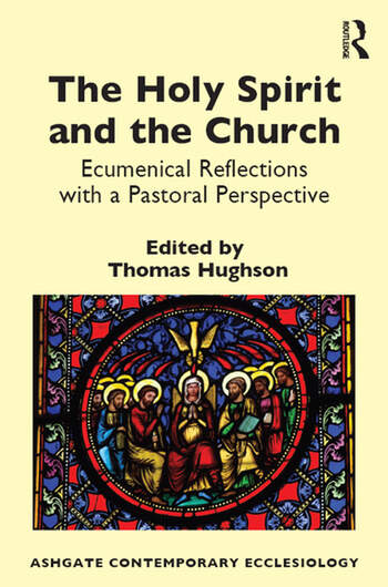 The Holy Spirit and the Church Ecumenical Reflections with a Pastoral Perspective book cover