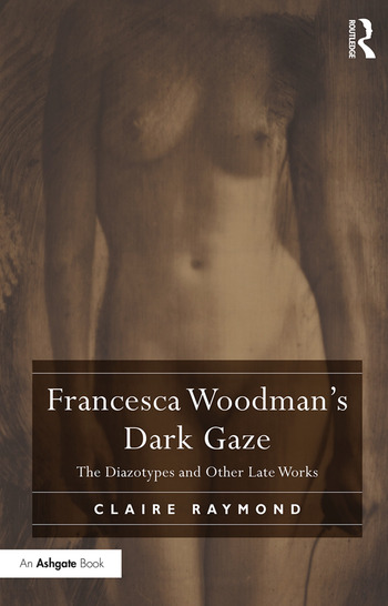 Francesca Woodman's Dark Gaze The Diazotypes and Other Late Works book cover