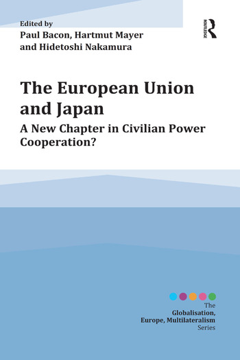 The European Union and Japan A New Chapter in Civilian Power Cooperation? book cover