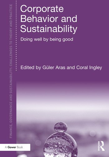 Corporate Behavior and Sustainability Doing Well by Being Good book cover