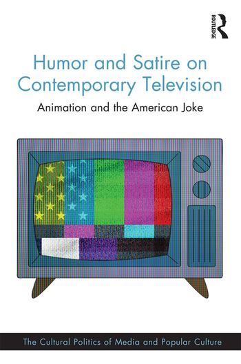 Humor and Satire on Contemporary Television Animation and the American Joke book cover