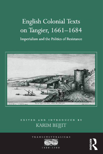 English Colonial Texts on Tangier, 1661-1684 Imperialism and the Politics of Resistance book cover