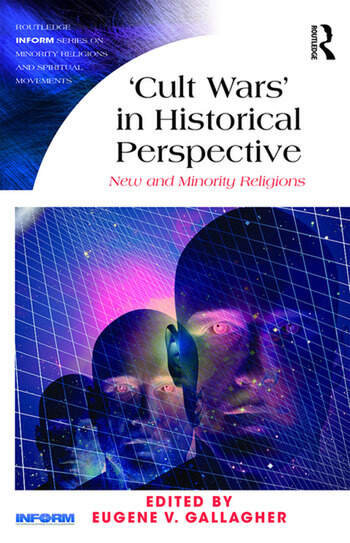 'Cult Wars' in Historical Perspective New and Minority Religions book cover