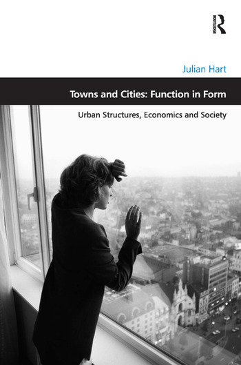 Towns and Cities: Function in Form Urban Structures, Economics and Society book cover