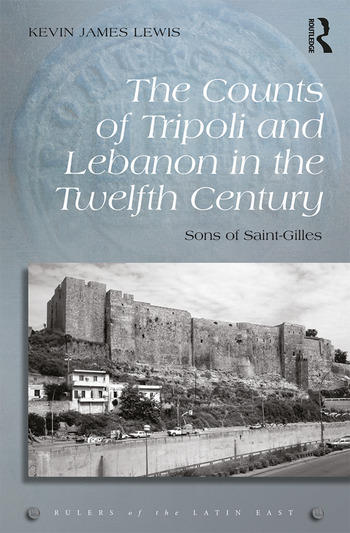 The Counts of Tripoli and Lebanon in the Twelfth Century Sons of Saint-Gilles book cover