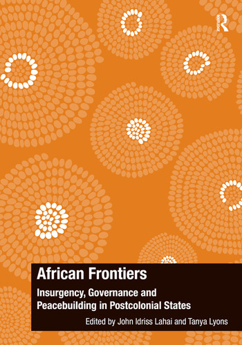 African Frontiers Insurgency, Governance and Peacebuilding in Postcolonial States book cover