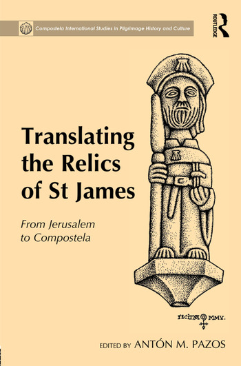 Translating the Relics of St James From Jerusalem to Compostela book cover
