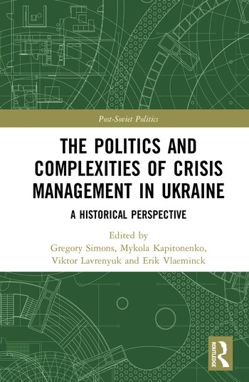 The Politics and Complexities of Crisis Management in Ukraine A Historical Perspective book cover