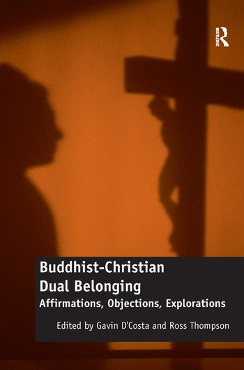 Buddhist-Christian Dual Belonging Affirmations, Objections, Explorations book cover