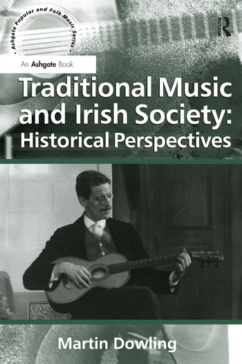 Traditional Music and Irish Society: Historical Perspectives book cover