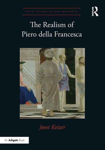 The Realism of Piero della Francesca book cover