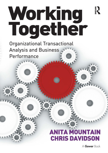 Working Together Organizational Transactional Analysis and Business Performance book cover