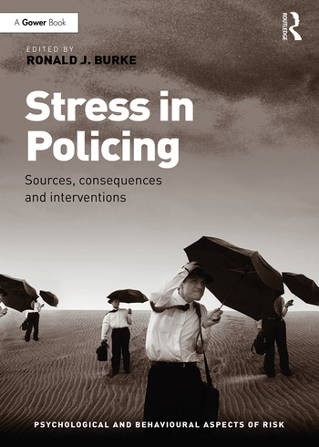 Stress in Policing Sources, consequences and interventions book cover