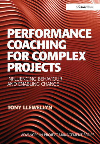 Performance Coaching for Complex Projects Influencing Behaviour and Enabling Change book cover