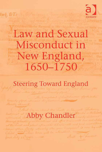 Law and Sexual Misconduct in New England, 1650-1750 Steering Toward England book cover