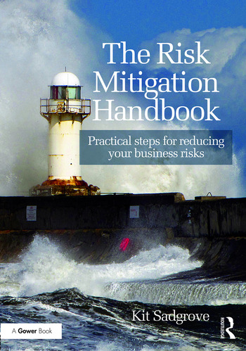The Risk Mitigation Handbook Practical steps for reducing your business risks book cover