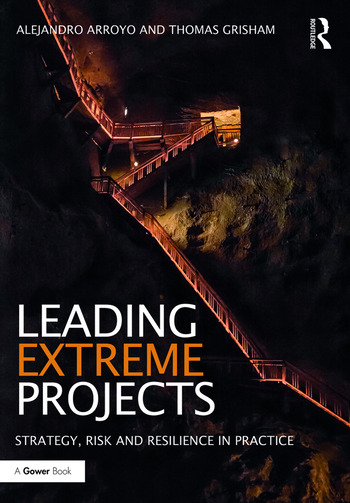 Leading Extreme Projects Strategy, Risk and Resilience in Practice book cover