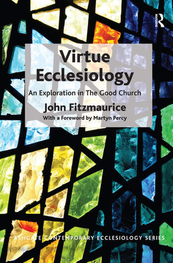 Virtue Ecclesiology An Exploration in The Good Church book cover