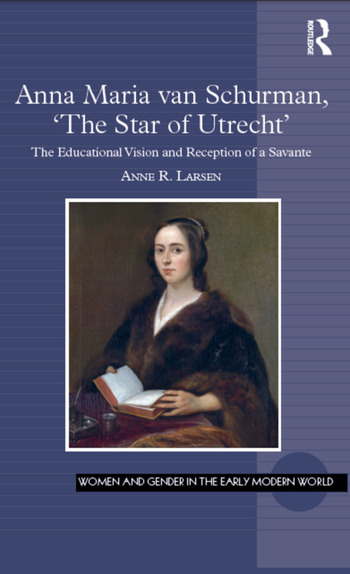 Anna Maria van Schurman, 'The Star of Utrecht' The Educational Vision and Reception of a Savante book cover