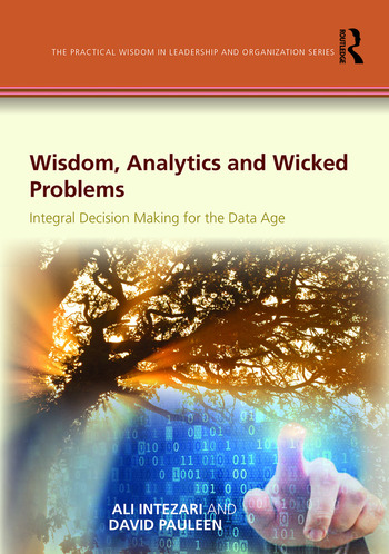 Wisdom, Analytics and Wicked Problems Integral Decision Making for the Data Age book cover