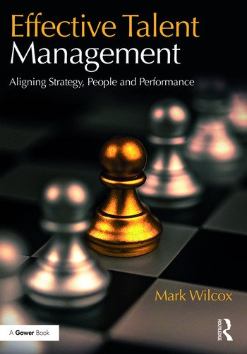 Effective Talent Management Aligning Strategy, People and Performance book cover