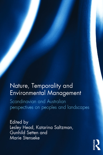 Nature, Temporality and Environmental Management Scandinavian and Australian perspectives on peoples and landscapes book cover
