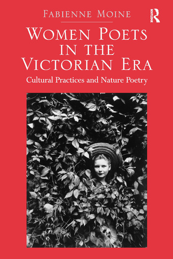 Women Poets in the Victorian Era Cultural Practices and Nature Poetry book cover