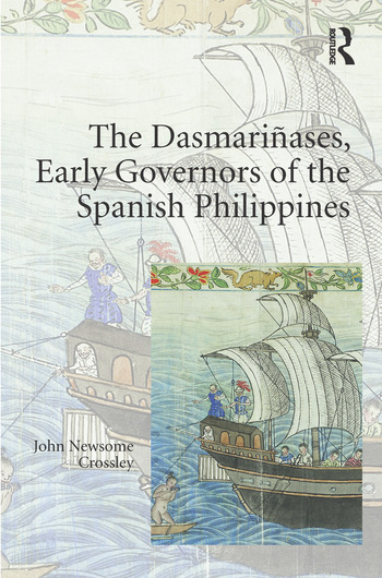 The Dasmariñases, Early Governors of the Spanish Philippines book cover