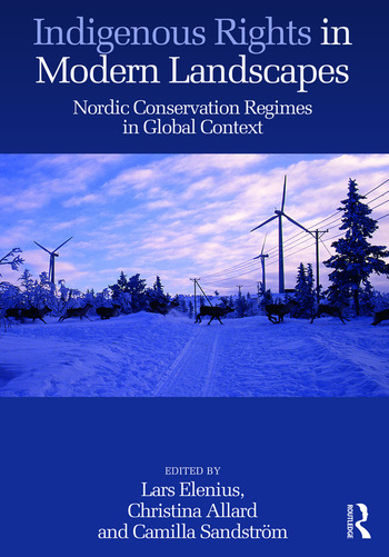 Indigenous Rights in Modern Landscapes Nordic Conservation Regimes in Global Context book cover