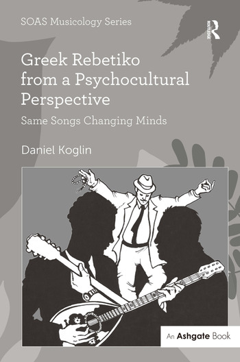 Greek Rebetiko from a Psychocultural Perspective Same Songs Changing Minds book cover