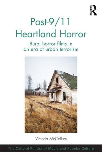 Post-9/11 Heartland Horror Rural horror films in an era of urban terrorism book cover
