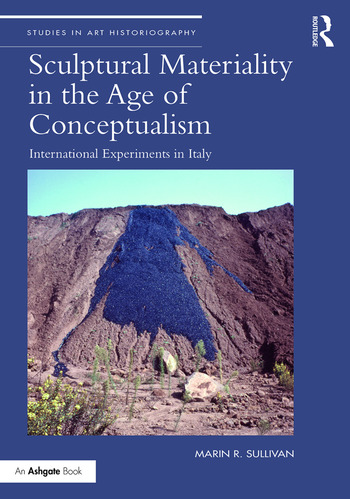 Sculptural Materiality in the Age of Conceptualism International Experiments in Italy book cover