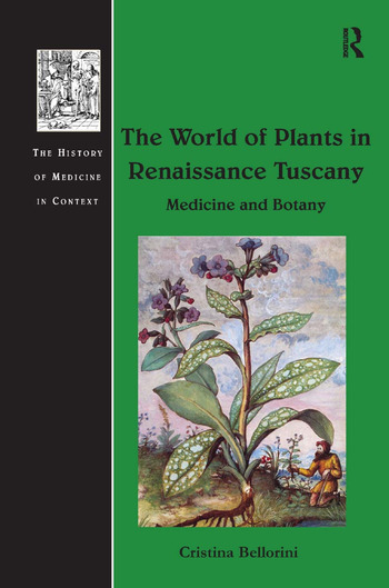 The World of Plants in Renaissance Tuscany Medicine and Botany book cover