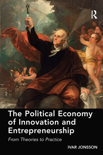 The Political Economy of Innovation and Entrepreneurship From Theories to Practice book cover