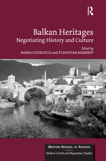 Balkan Heritages Negotiating History and Culture book cover