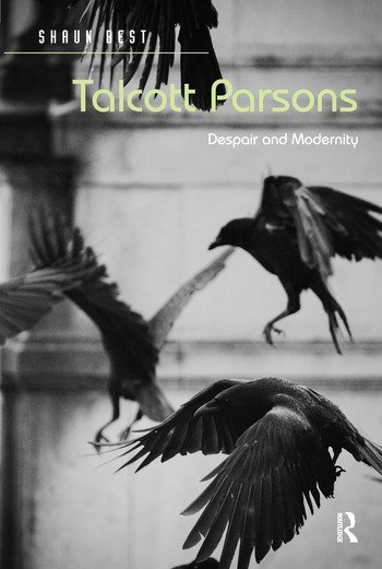 Talcott Parsons Despair and Modernity book cover