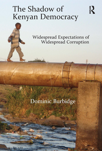 The Shadow of Kenyan Democracy Widespread Expectations of Widespread Corruption book cover