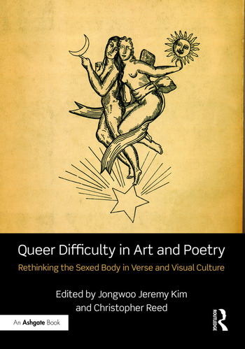 Queer Difficulty in Art and Poetry Rethinking the Sexed Body in Verse and Visual Culture book cover